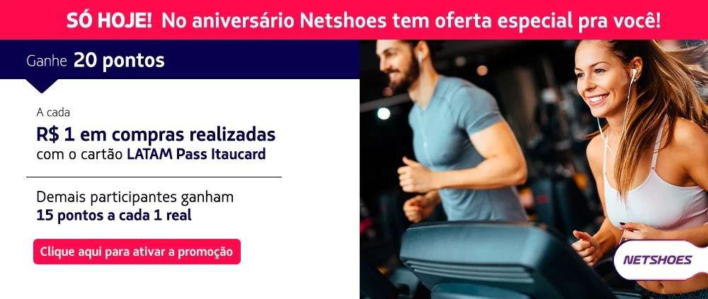 APROVEITE!!! Latam Pass e Netshoes: Compre no site da Netshoes e ganhe até 20 pontos por real gasto!