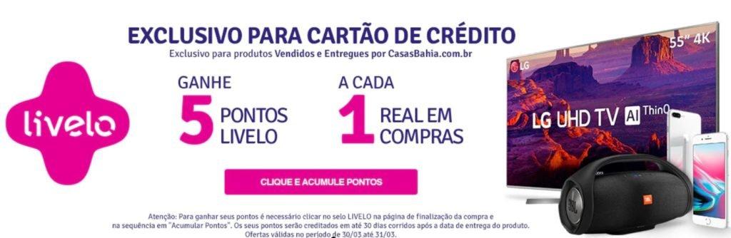 Livelo e Casas Bahia: Ganhe 5 pontos a cada real gasto